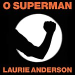 Laurie Anderson O Superman/Walk The Dog