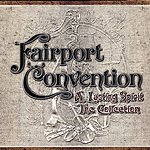 Fairport Convention The Lasting Spirit: The Collection