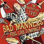 Bad Manners Feel Like Jumping: The Best Of Bad Manners, Live