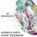 Aldrin & Akien Maybe Tomorrow (4-Track Maxi Single)