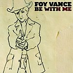 Foy Vance Be With Me (Single)