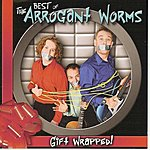Arrogant Worms Gift Wrapped: The Best Of the Arrogant Worms