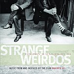 Loudon Wainwright III Strange Weirdos: Music From And Inspired By The Film 'Knocked Up'
