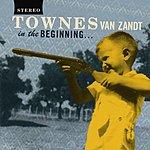 Townes Van Zandt In The Beginning...