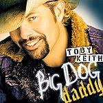 Toby Keith Big Dog Daddy