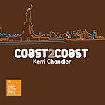Kerri Chandler Coast2Coast
