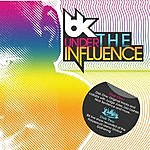 BK BK 'Under The Influence'