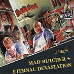 Destruction Mad Butcher / Eternal Devastation
