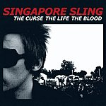 Singapore Sling The Curse, The Life, The Blood