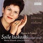 Soile Isokoski Jumalaa Kiittää Sieluni: Hymns In Finnish