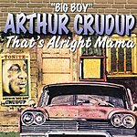 Arthur 'Big Boy' Crudup That's Alright Mama