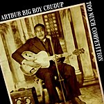 Arthur 'Big Boy' Crudup Too Much Competition