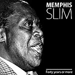 Memphis Slim Forty Years Or More