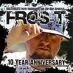 Fros-T 10 Year Anniversary (Collectors Edition)