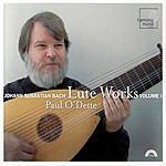 Paul O'Dette Lute Works, Vol.1