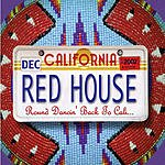 Red House Round Dancin' Back To Cali