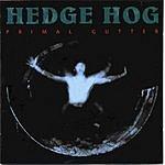 Hedgehog Primal Gutter