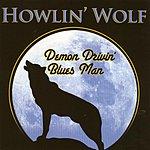 Howlin' Wolf Demon Drivin' Blues Man
