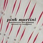 Pink Martini Dosvedanya Mio Bombino (Single)