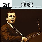 Stan Getz 20th Century Masters - The Millennium Collection: The Best Of Stan Getz