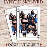 Lynyrd Skynyrd Double Trouble