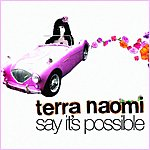 Terra Naomi Say It's Possible (Single)