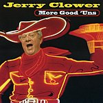 Jerry Clower More Good 'Uns