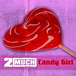 2much Candy Girl (Single)
