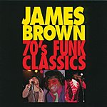 James Brown 70's Funk Classics (Remastered)