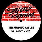 The Untouchables Just Da Way U Want (4-Track Maxi-Single)