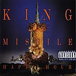 King Missile Happy Hour (Parental Advisory)