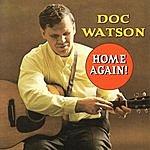 Doc Watson Home Again!