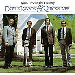 Doyle Lawson & Quicksilver Hymn Time In The Country
