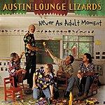 Austin Lounge Lizards Never An Adult Moment