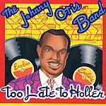 Johnny Otis Too Late To Hollar