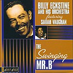Billy Eckstine & His Orchestra The Swinging Mr. B.