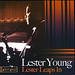 Lester Young Lester Leaps In