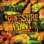 Pressure Point Resist And Riot