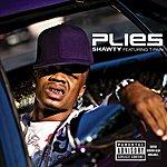 Plies Shawty (Single) (Parental Advisory)