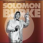 Solomon Burke The Platinum Collection: Solomon Burke