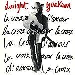 Dwight Yoakam La Croix D'Amour