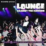 Richard Cheese Lounge Against The Machine (Parental Advisory)