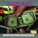 Parry Gripp For Those About To Shop
