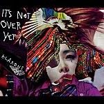 Klaxons It's Not Over Yet (Single)