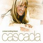 Cascada A Never Ending Dream (4-Track Remix Maxi-Single)