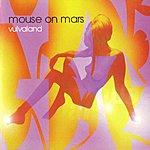 Mouse On Mars Vulvaland