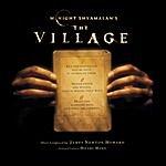 James Newton Howard The Village: Original Motion Picture Soundtrack