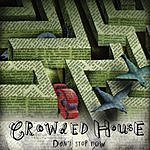 Crowded House Don't Stop Now (3-Track Maxi-Single)