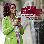 Joss Stone Tell Me What We're Gonna Do Now (3 Track Maxi-Single) (Parental Adivosry)