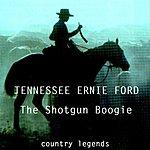 Tennessee Ernie Ford The Shotgun Boogie